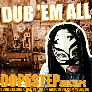 Dub 'Em All