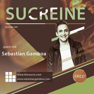 THE SUCRE - Sucreine 009 (guest mix SEBASTIAN GAMBOA)
