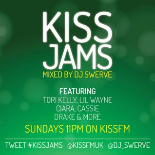 KISS JAMS MIXED BY DJ SWERVE 18 OCT 15