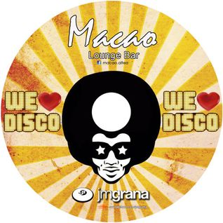 Macao Presents We Love Disco By JM Grana