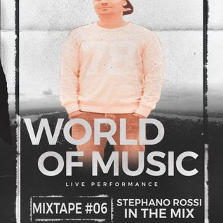 World Of Music Mixtape #06-Stephano Roosi In The Mix