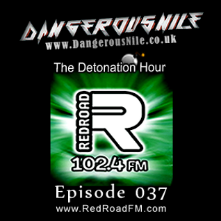 DangerousNile - The Detonation Hour Red Road FM Episode 037 (01/05/2015)