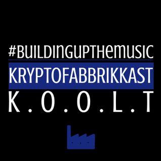 #Buildingupthemusic KRYPTOFABBRIKKAST - K.O.O.L.T 01-03-2016