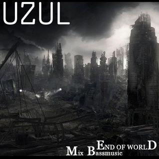 Uzul - End of worlD - Bassmusic mix