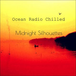 "Ocean Radio Chilled ""Midnight Silhouettes"" (4-10-16)"