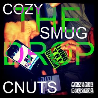 COZY SMUG CNUTS - tHE DRop...