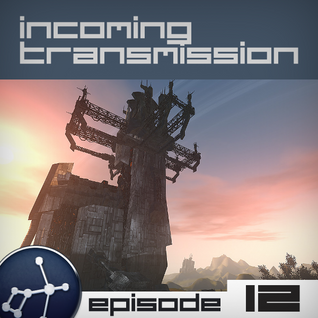 Incoming Transmission Podcast Episode 12