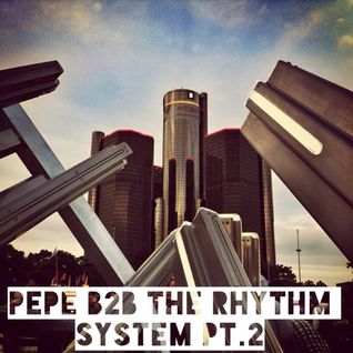 Pepe b2b The rhythm system Parte 2