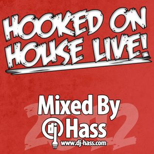 DJ Hass - Hooked On House Live! (08-02-12)