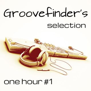 Groovefinder's Selection #1
