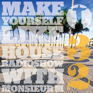 MAKE YOURSELF LIKE...HOUSE Radioshow - with Monsieur M. - #032