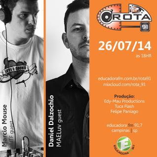 Rota 91 - 29/07/14 - Educadora FM 91,7
