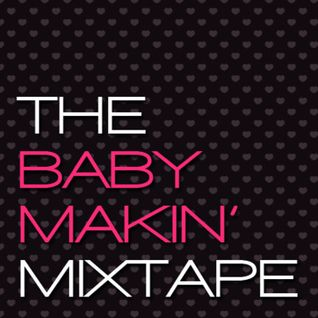 DJ MANIE – The Baby Makin' Mixtape vol.1