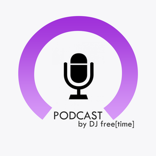 Podcast by DJ free[time] - Episode 34 (POD034)