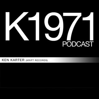 KEN KARTER (Kript Records) K1971 PODCAST (www.k1971.com)
