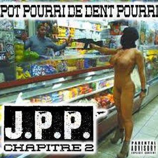 POT POURRI DE DJ DENT POURRI | CHAPITRE 2 | J.P.P. MIX ( JEN LPASSÉ LPASSÉ)