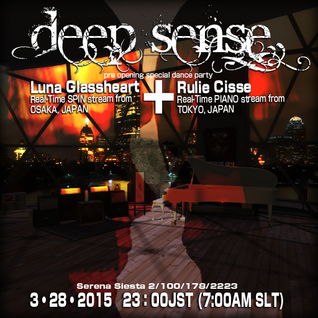 Deep Sense pre-open DJ-Lina+Pf.Rulie 20150328_real time session in SECOND LIFE