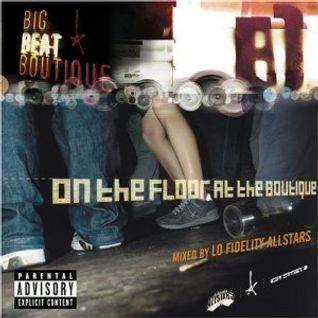 On The Floor At The Boutique [Lo-Fidelity Allstars]
