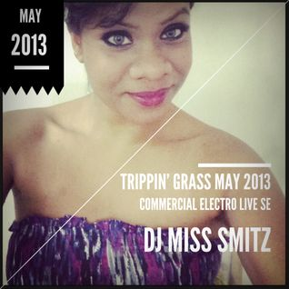 Trippin' Commercial Electro House by DJ MISS SMITZ - May 2013