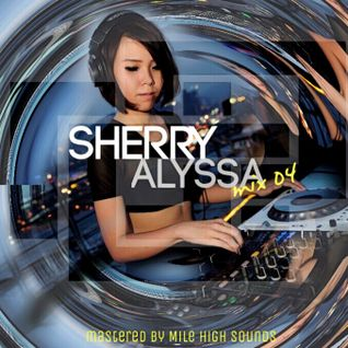 Sherry Alyssa - Mix #04 (Melbourne Bounce & Big Room House)