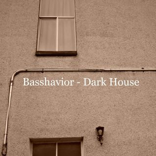 Basshavior - Dark House