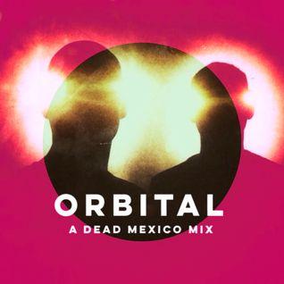 Orbital - A Dead Mexico mix