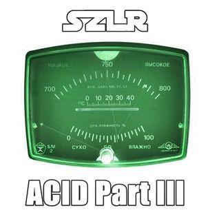 SLZR - ACID Part III