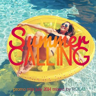 Summer Calling (Promo Mix July 2014 mixed by ROKAI)