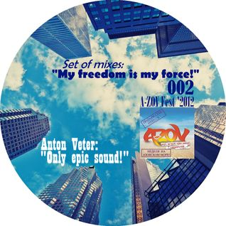 Anton Veter - My freedom is my force! 002 (A-ZOV Fest '2012) with jingles