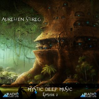 Aurelien Stireg - Mystic Deep Music episode 2 2014-10-12