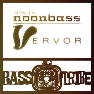 Bass Tribe NoonBass // Vervor // 3.5.13