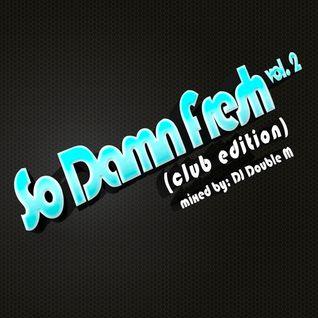 So Damn Fresh - Club Edition (vol.2)