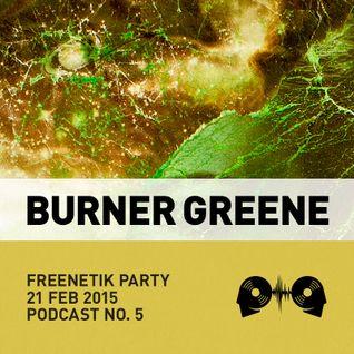Burner Greene @ Freenetik Party, Timisoara, RO - 21 Feb 2015