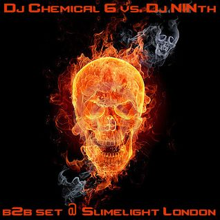 Dj Chemical 6 vs. Dj NINth b2b Dj set @ Slimelight London