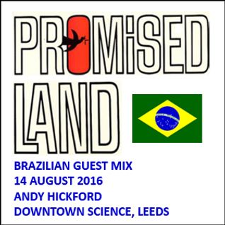 Andy Hickford (Downtown Science / Leeds) Brazilian Guest mix: 14 August 2016