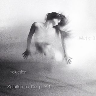 eclectic - Solution in Deep #10