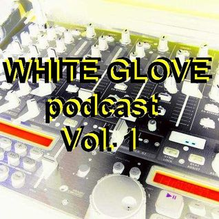 WHITE GLOVE podcast Vol. 1