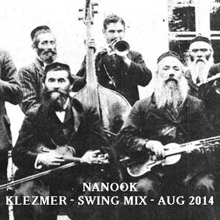 Klezmer Swing Mix - Aug 2014 - Mixed by Chris Nanook