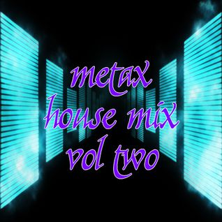 Metax House Mix Vol. Two