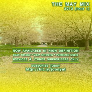 JOONYA T PRESENTS: THE MAY MIX 2012 [Part 1]