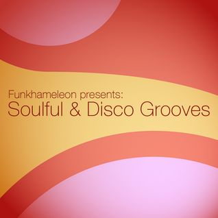 Funkhameleon presents: Soulful & Disco Grooves