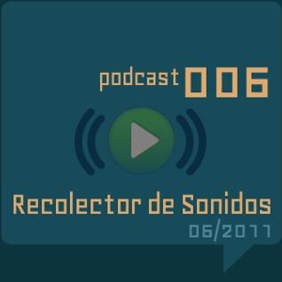 RECOLECTOR DE SONIDOS 006 - 06/2011