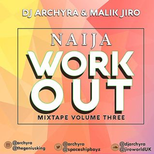 NAIJA WORKOUT MIXTAPE VOL 3 (Lastest Naija Mixtape 2016)