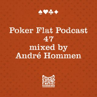 Poker Flat Podcast #47 - mixed by André Hommen