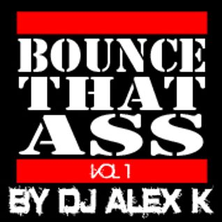 BounceThatAssVol.1 By Dj Alex.K