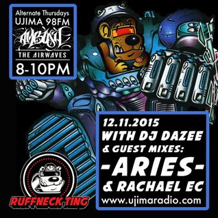 Dazee Presents The Ruffneck Ting Take Over Nov 12th 2015 with Aries Guest Mix