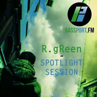 R.gReen - Spotlight Session on BASSPORT.FM 16.11.2013