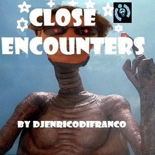 CLOSE ENCOUNTERS mixed by dj enricodifranco