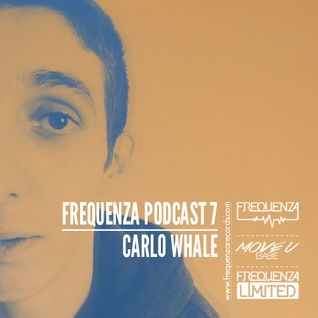Frequenza Podcast #7 - Carlo Whale - October 2015