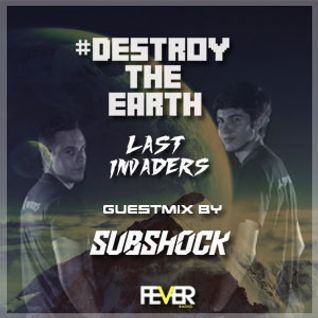 Destroy The Earth Podcast #013 Guestmix By Subshock